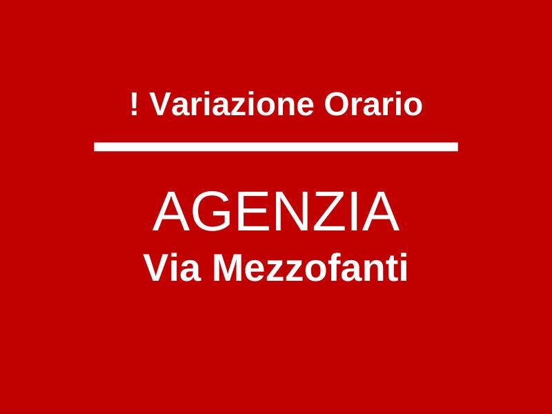 Variazione orario Agenzia Via Mezzofanti
