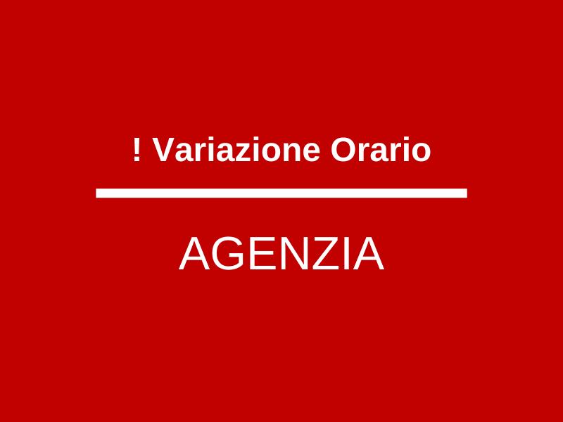 Variazione orario Agenzia Via Larga 7 e 9 luglio