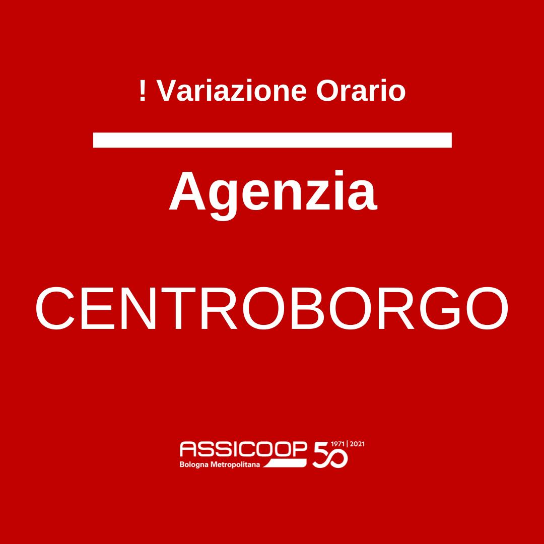 Variazione orario Agenzia Centroborgo 20/10/2021